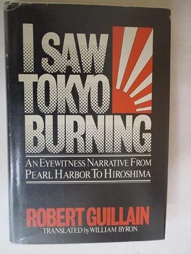 9780385157018: I saw Tokyo burning: An eyewitness narrative from Pearl Harbor to Hiroshima