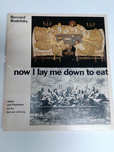 9780385157155: Now I lay me down to eat: Notes and footnotes on the lost art of living