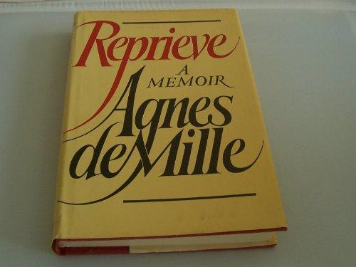 REPRIEVE: A MEMOIR: Agnes De Mille (author); Fred Plum (foreword)