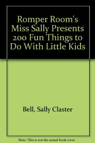 Romper Room's Miss Sally Presents 200 Fun: Sally Claster Bell,