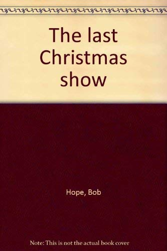 The last Christmas show (0385157525) by Bob Hope