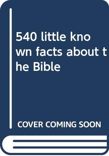 9780385158077: 540 little known facts about the Bible
