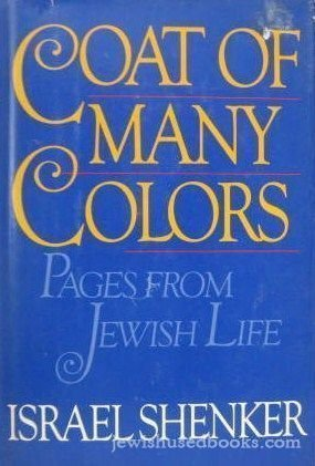Coat of Many Colors: Pages from Jewish Life: Israel Shenker