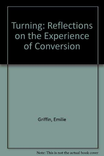 9780385158237: Turning: Reflections on the Experience of Conversion