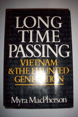 Long Time Passing: Vietnam and the Haunted Generation: MacPherson, Myra