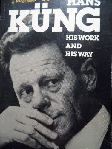 9780385158527: Hans Küng: His work and his way