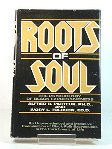 Roots of Soul: The Psychology of Black: Pasteur, Alfred B.,