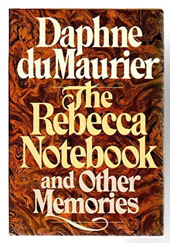 The Rebecca Notebook and Other Memories: Du Maurier, Daphne,