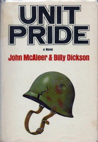 UNIT PRIDE. A Novel.: McAleer, John & Billy Dickson.