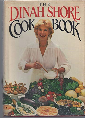 The Dinah Shore Cookbook (Inscribed By Author): Shore, Dinah