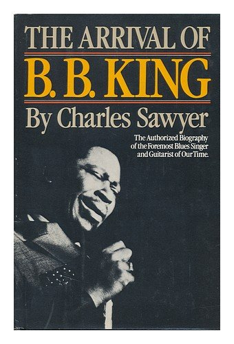 9780385159296: The Arrival of B.B. King: The Authorized Biography
