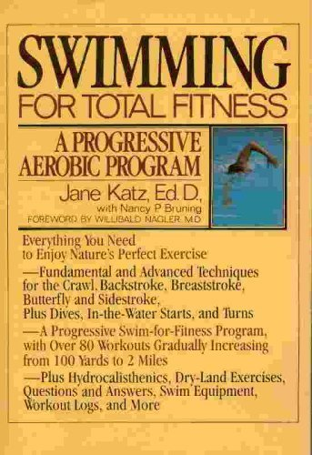 Swimming for Total Fitness: A Progressive Aerobic Program: Bruning, Nancy P.