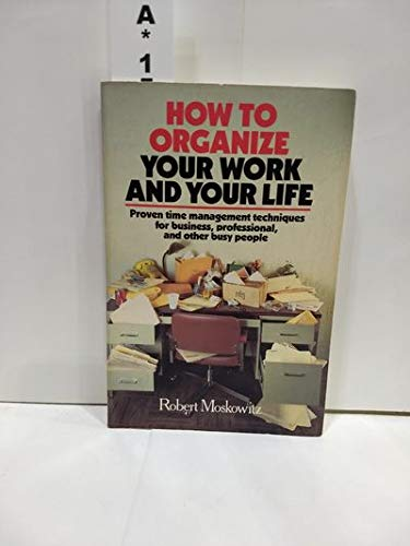 9780385170123: How to Organize Your Work and Your Life