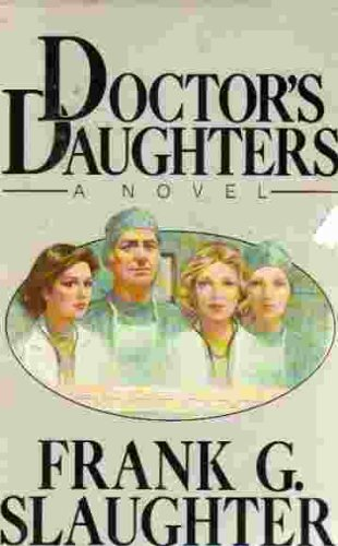 Doctor's Daughters: Frank G. Slaughter