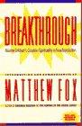 9780385170345: Breakthrough: Meister Eckhart's Creation Spirituality in New Transition