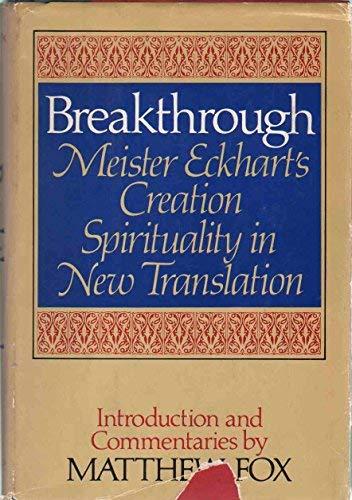 9780385170451: Breakthrough, Meister Eckhart's creation spirituality, in new translation