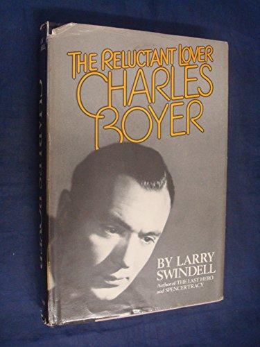 Charles Boyer: The Reluctant Lover: Swindell, Larry