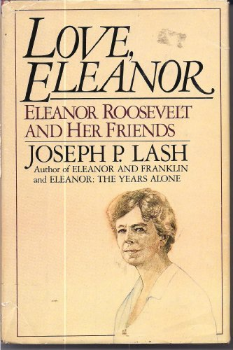 9780385170536: Love, Eleanor: Eleanor Roosevelt and Her Friends