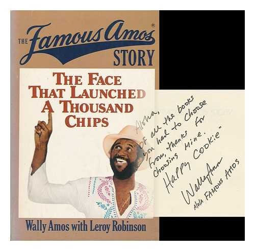 The Famous Amos Story: The Face That Launched a Thousand Chips: Amos, Wally;Robinson, Leroy
