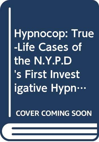 9780385170673: Hypnocop: True-Life Cases of the N.Y.P.D's First Investigative Hypnotist
