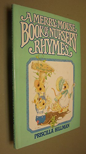 A Merry-Mouse Book of Nursery Rhymes: Priscilla Hillman