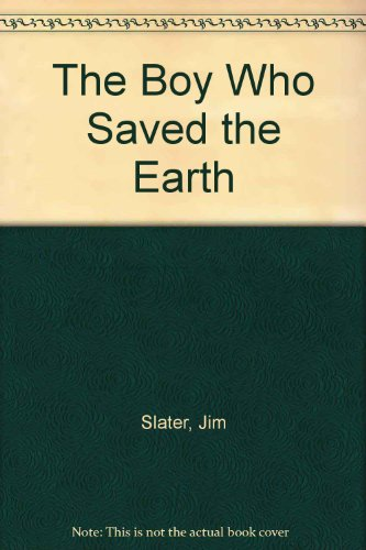The Boy Who Saved the Earth