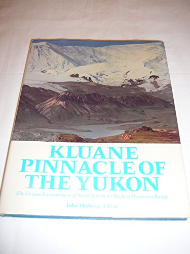 Kluane: Pinnacle of the Yukon: Auer, Harry A.