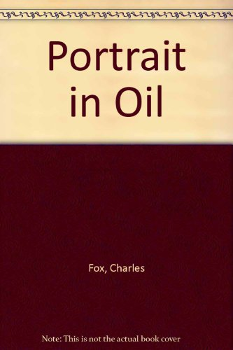 Portrait in Oil: Charles Fox