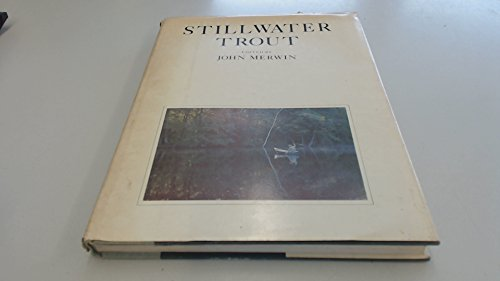 STILLWATER TROUT. (SIGNED BY AUTHOR): Merwin, John, editor