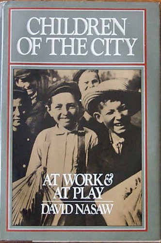 9780385171649: Children of the City: At Work and at Play