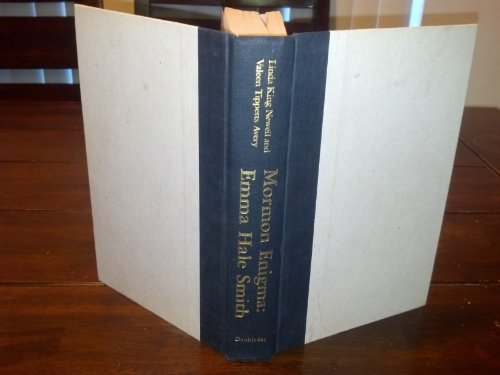 Mormon Enigma : Emma Hale Smith, Prophet's Wife, Elect Lady, Polygamy's Foe: Newell, ...