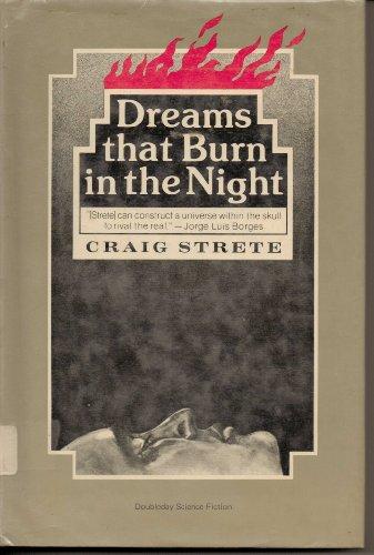 Dreams That Burn in the Night: Strete, Craig Kee