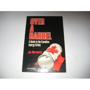 9780385171953: Over a barrel: A guide to the Canadian energy crisis