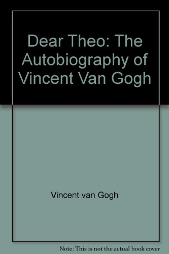 9780385171977: Dear Theo: The Autobiography of Vincent Van Gogh