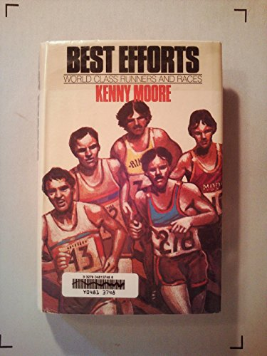 Best Efforts: World Class Runners and Races: Moore, Kenny