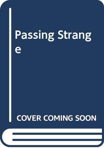 9780385172714: Passing Strange