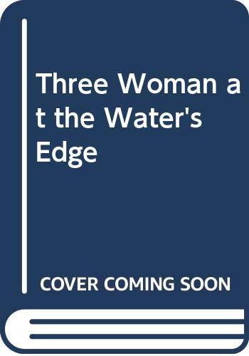 9780385172998: Three Women at the Water's Edge