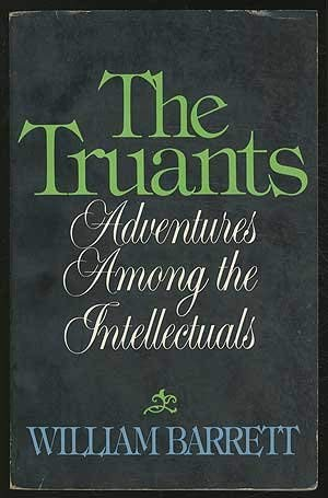 The Truants: Adventures Among the Intellectuals: Barrett, William