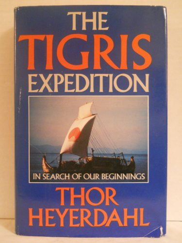 9780385173575: The Tigris Expedition: In Search of Our Beginnings