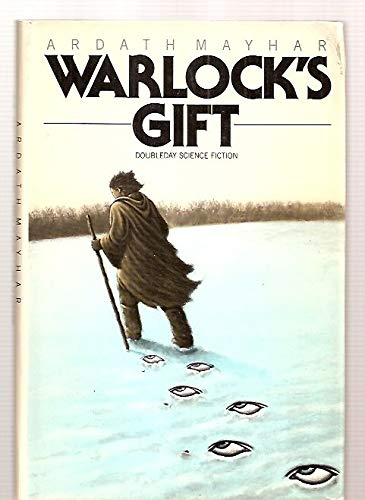 Warlock's Gift: A Novel of High Fantasy, Tales of the Triple Moons: Mayhar, Ardath