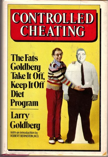 9780385173797: Controlled Cheating: The Fats Goldberg Take It Off, Keep It off Diet Program