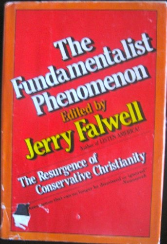 9780385173834: The fundamentalist phenomenon: The resurgence of conservative Christianity