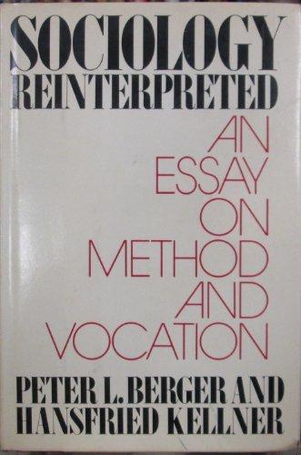 Sociology Reinterpreted: An Essay on Method and: Berger, Peter L.,