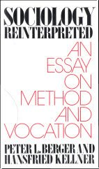 Sociology Reinterpreted: An Essay on Method and: Peter L. Berger