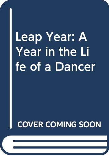 9780385174497: Leap Year: A Year in the Life of a Dancer