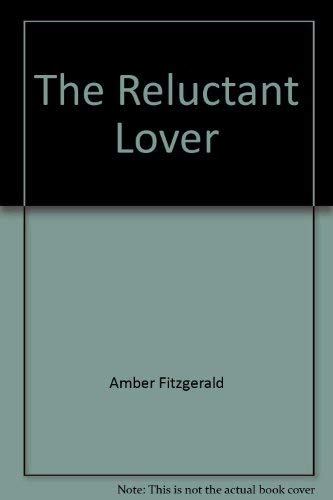 Reluctant Lover, The: Fitzgerald, Amber
