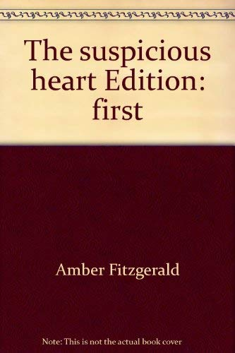 The suspicious heart: Fitzgerald, Amber