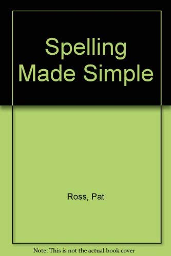 9780385174824: Spelling Made Simple, Revised