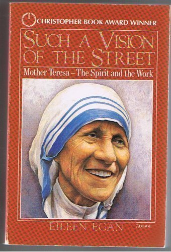 9780385174916: Such a Vision of the Street: Mother Teresa - The Spirit and the Work