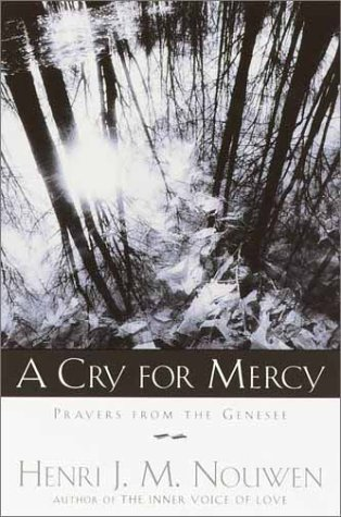 9780385175081: A Cry for Mercy: Prayers From the Genesee